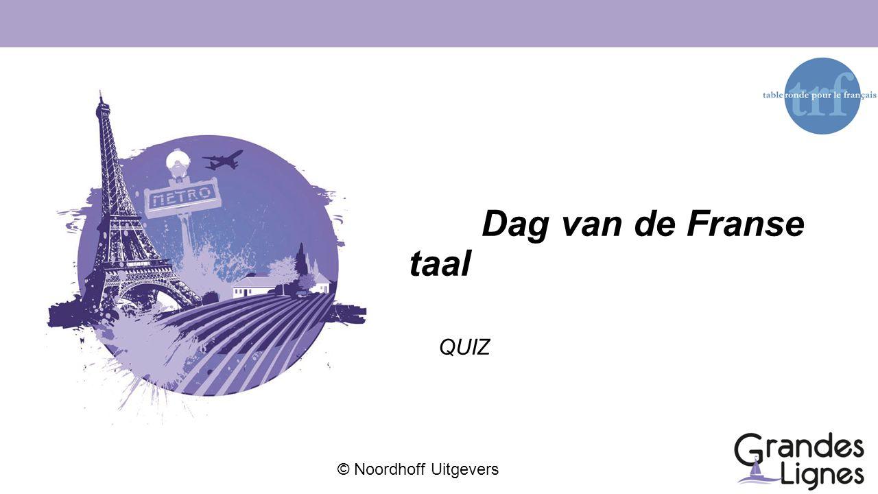 © Noordhoff Uitgevers Dag van de Franse taal QUIZ