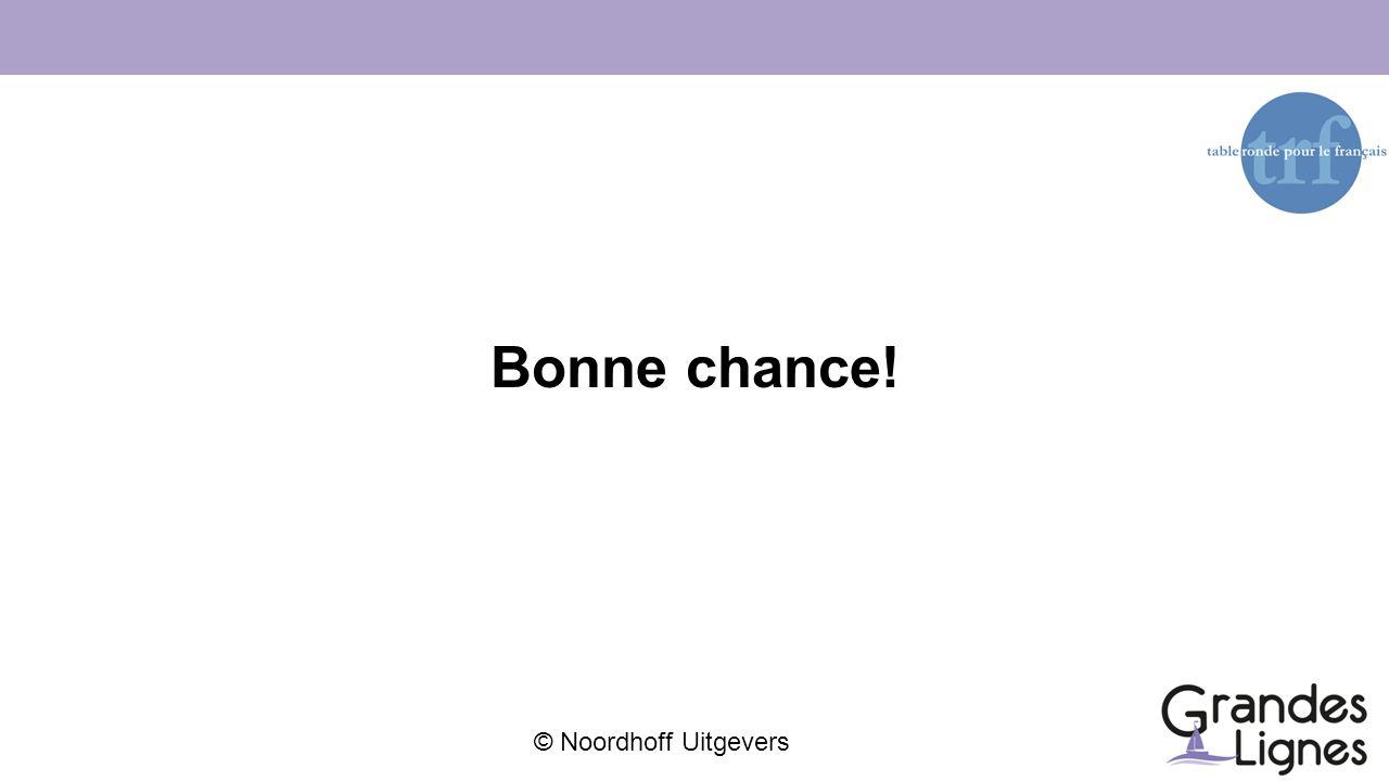 © Noordhoff Uitgevers Bonne chance!
