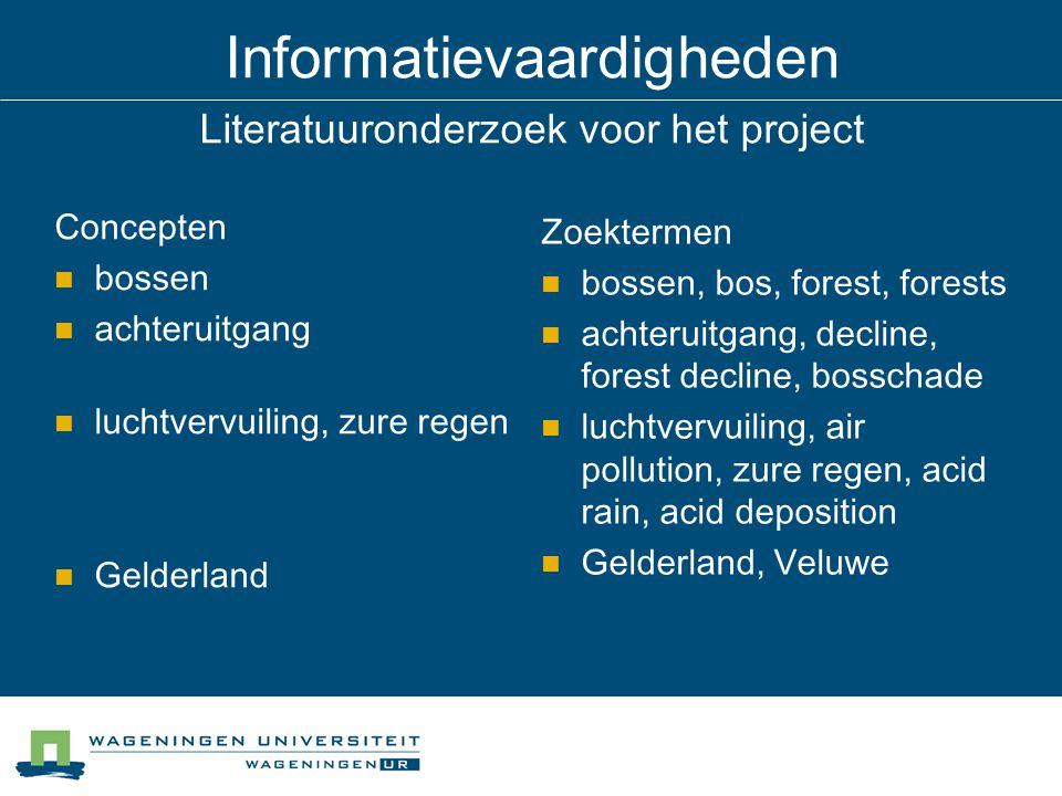 Informatievaardigheden Literatuuronderzoek voor het project Concepten bossen achteruitgang luchtvervuiling, zure regen Gelderland Zoektermen bossen, b