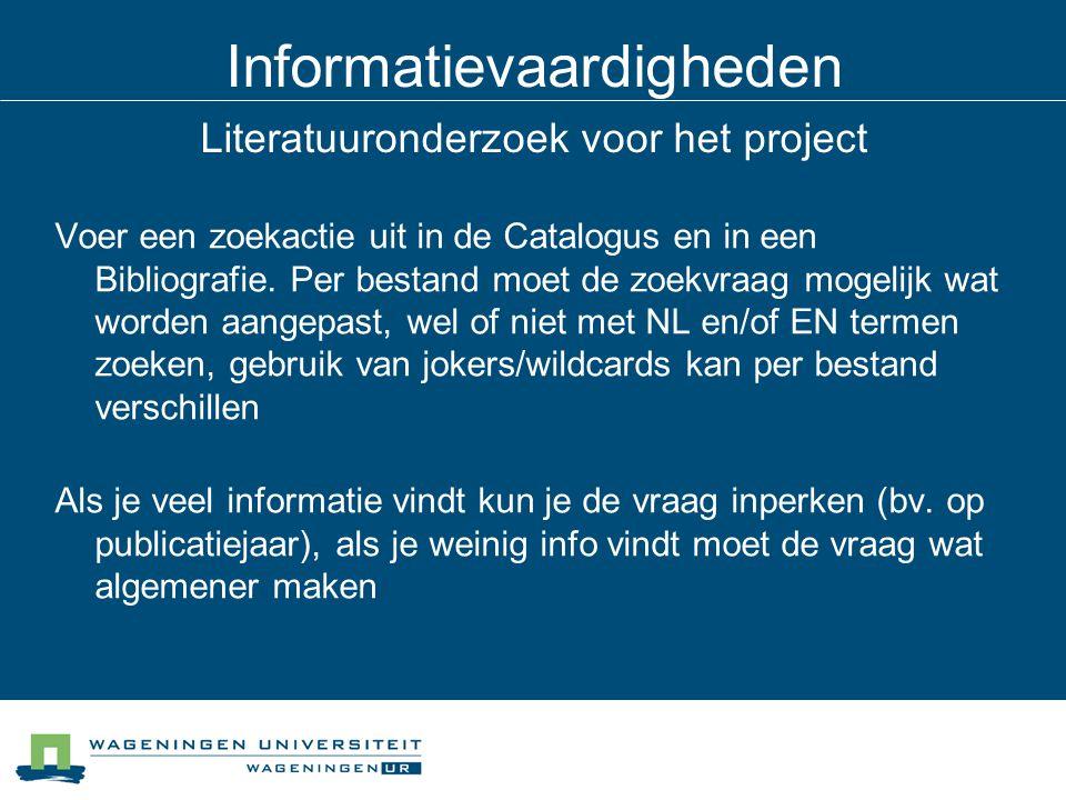 Informatievaardigheden Literatuuronderzoek voor het project Voer een zoekactie uit in de Catalogus en in een Bibliografie. Per bestand moet de zoekvra