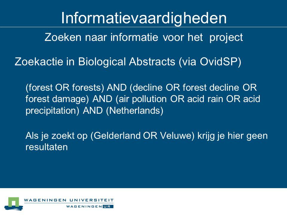 Informatievaardigheden Zoeken naar informatie voor het project Zoekactie in Biological Abstracts (via OvidSP) (forest OR forests) AND (decline OR fore