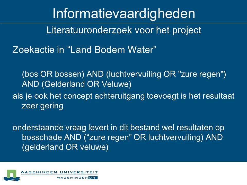 """Informatievaardigheden Literatuuronderzoek voor het project Zoekactie in """"Land Bodem Water"""" (bos OR bossen) AND (luchtvervuiling OR"""