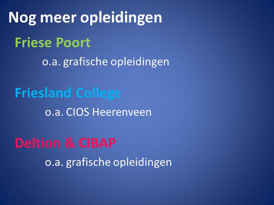 Nog meer opleidingen Friese Poort o.a. grafische opleidingen Friesland College o.a. CIOS Heerenveen Deltion & CIBAP o.a. grafische opleidingen