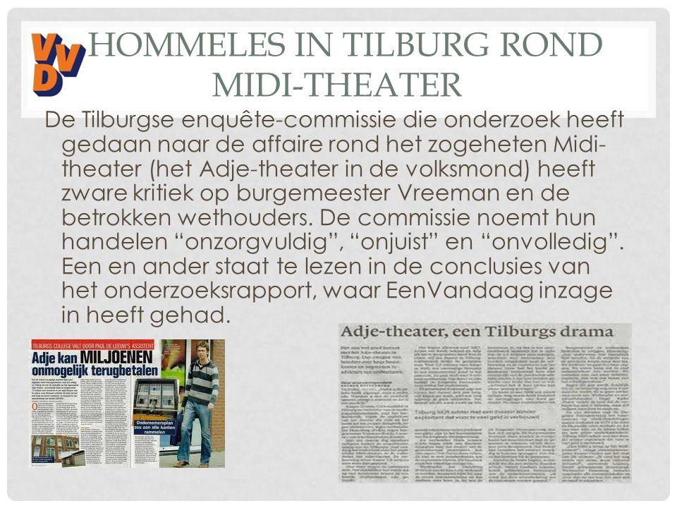 HOMMELES IN TILBURG ROND MIDI-THEATER De Tilburgse enquête-commissie die onderzoek heeft gedaan naar de affaire rond het zogeheten Midi- theater (het
