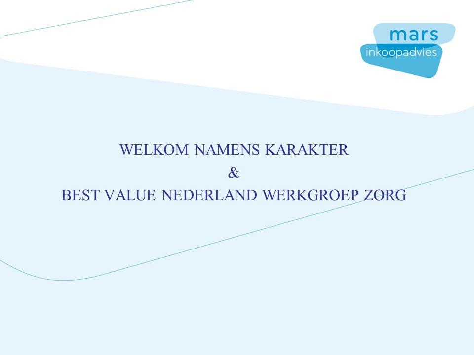 WELKOM NAMENS KARAKTER & BEST VALUE NEDERLAND WERKGROEP ZORG