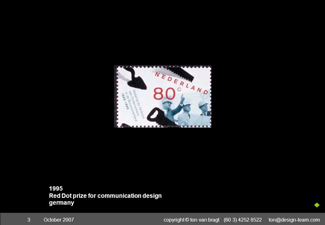 October 2007copyright © ton van bragt (60 3) 4252 8522 ton@design-team.com4