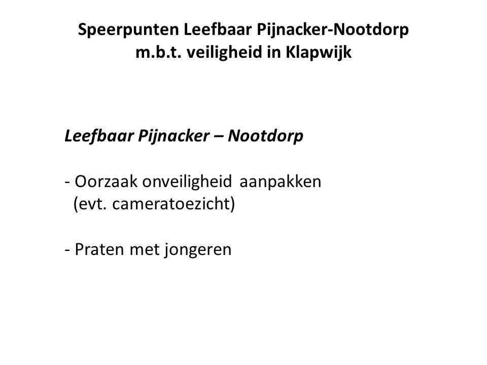 Leefbaar Pijnacker – Nootdorp - Oorzaak onveiligheid aanpakken (evt.