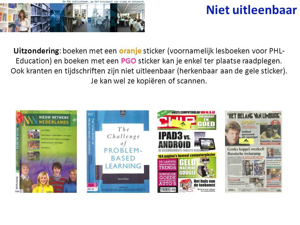 Uitzondering: boeken met een oranje sticker (voornamelijk lesboeken voor PHL- Education) en boeken met een PGO sticker kan je enkel ter plaatse raadplegen.