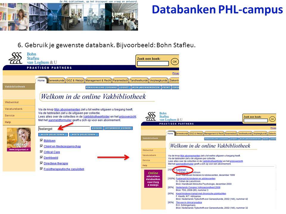 6. Gebruik je gewenste databank. Bijvoorbeeld: Bohn Stafleu. Databanken PHL-campus