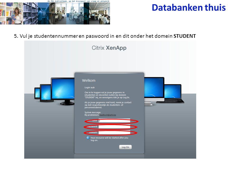 5. Vul je studentennummer en paswoord in en dit onder het domein STUDENT Databanken thuis