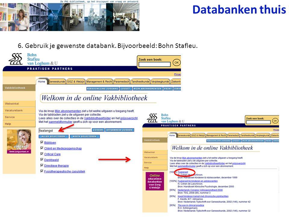 6. Gebruik je gewenste databank. Bijvoorbeeld: Bohn Stafleu. Databanken thuis
