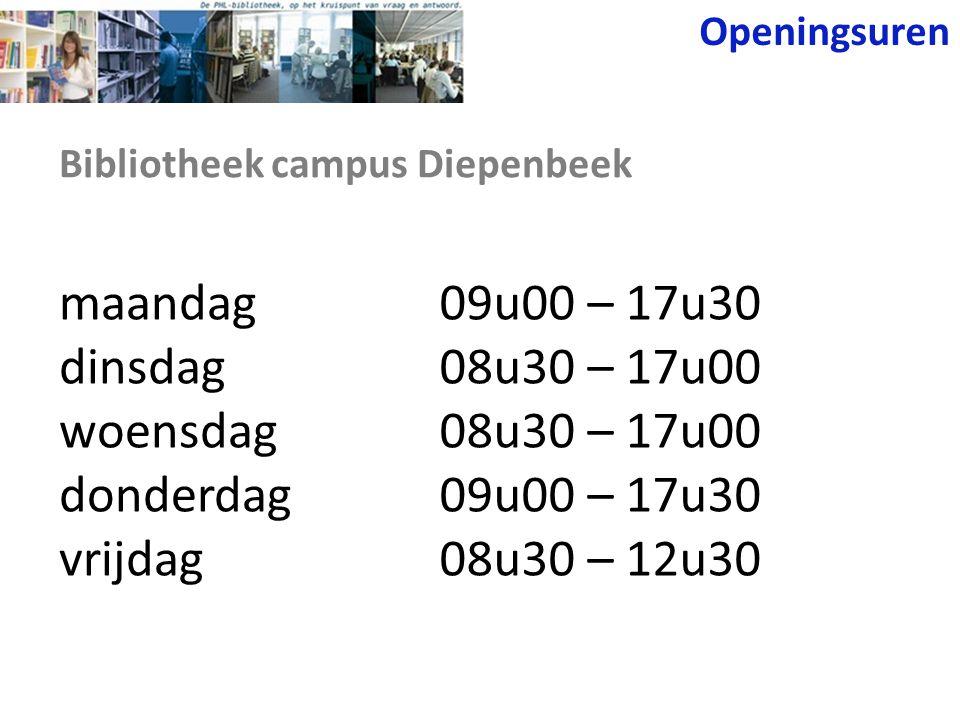 Bibliotheek campus Diepenbeek maandag dinsdag woensdag donderdag vrijdag 09u00 – 17u30 08u30 – 17u00 09u00 – 17u30 08u30 – 12u30 Openingsuren