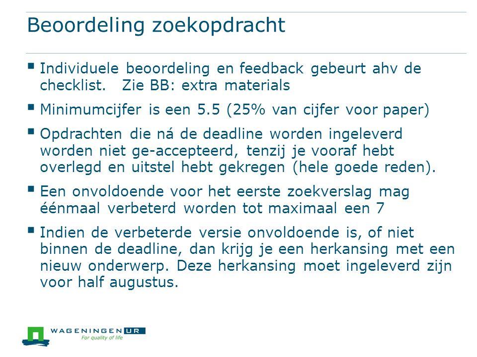 Beoordeling zoekopdracht  Individuele beoordeling en feedback gebeurt ahv de checklist.