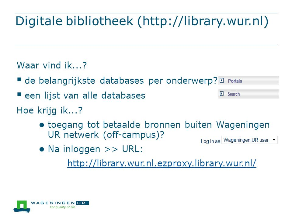 Digitale bibliotheek (http://library.wur.nl) Waar vind ik....