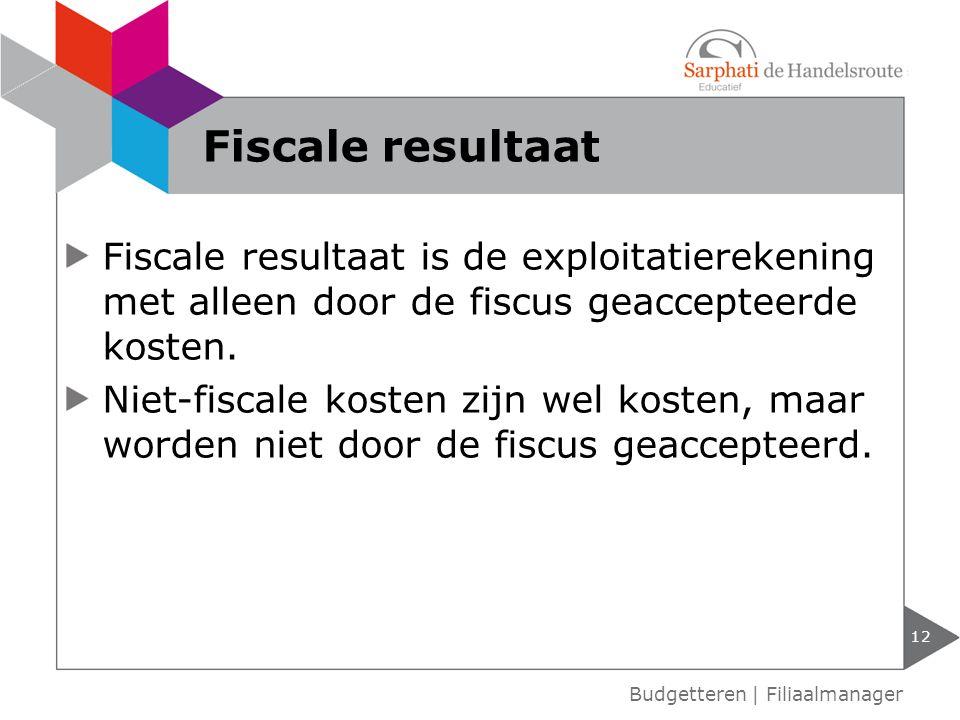 Fiscale resultaat is de exploitatierekening met alleen door de fiscus geaccepteerde kosten. Niet-fiscale kosten zijn wel kosten, maar worden niet door