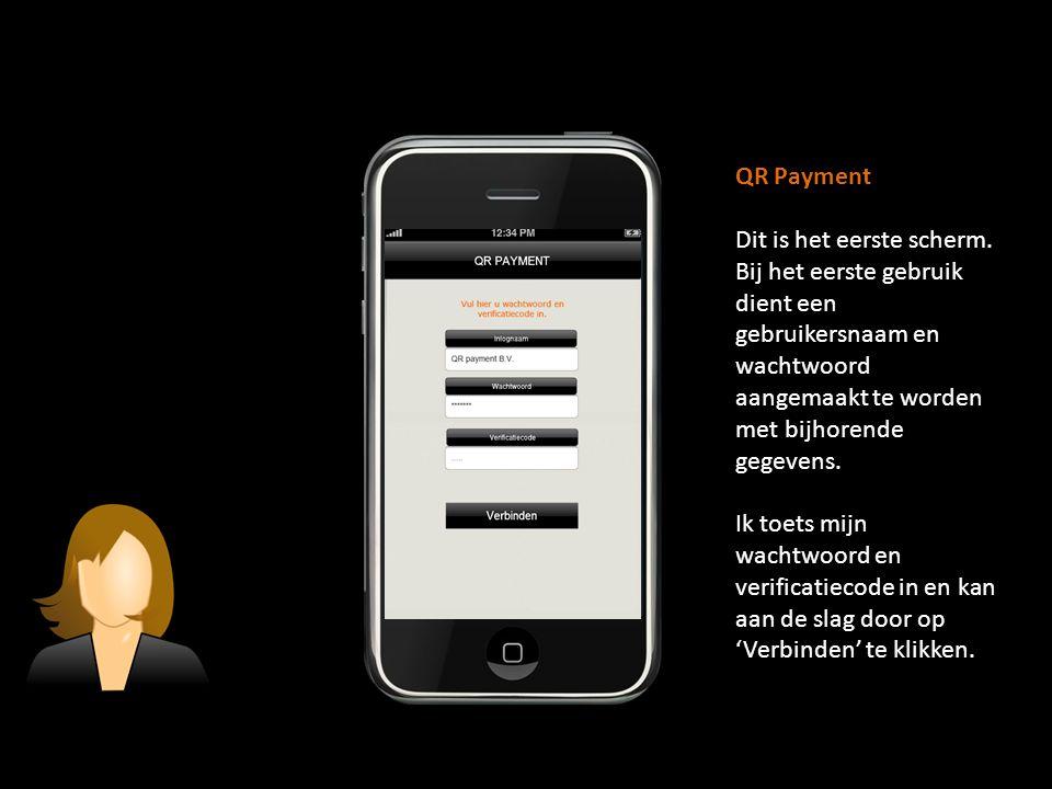 QR Payment Dit is het eerste scherm. Bij het eerste gebruik dient een gebruikersnaam en wachtwoord aangemaakt te worden met bijhorende gegevens. Ik to
