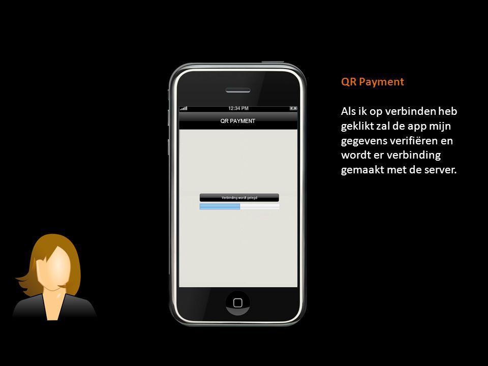 QR Payment Als ik op verbinden heb geklikt zal de app mijn gegevens verifiëren en wordt er verbinding gemaakt met de server.
