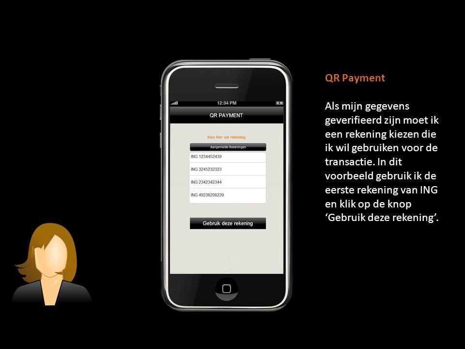 QR Payment Als mijn gegevens geverifieerd zijn moet ik een rekening kiezen die ik wil gebruiken voor de transactie. In dit voorbeeld gebruik ik de eer