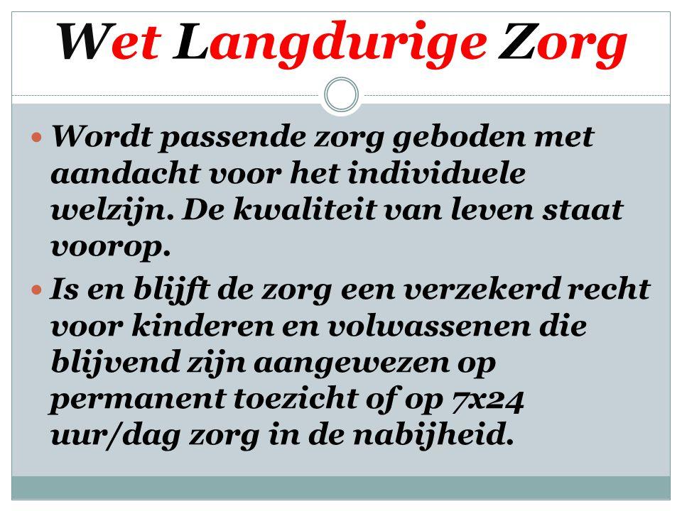 Wet Langdurige Zorg Wordt passende zorg geboden met aandacht voor het individuele welzijn.