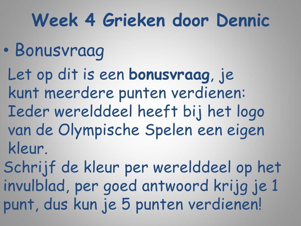 Week 4 Grieken door Dennic Bonusvraag Let op dit is een bonusvraag, je kunt meerdere punten verdienen: Ieder werelddeel heeft bij het logo van de Olym