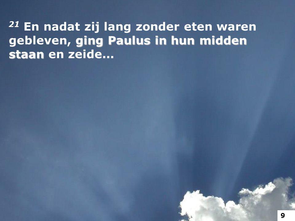 het schip gaat verloren Paulus' woord: allen komen behouden aan Israël verdwijnt van kaart in 70 AD 1Timotheüs 4:10 40