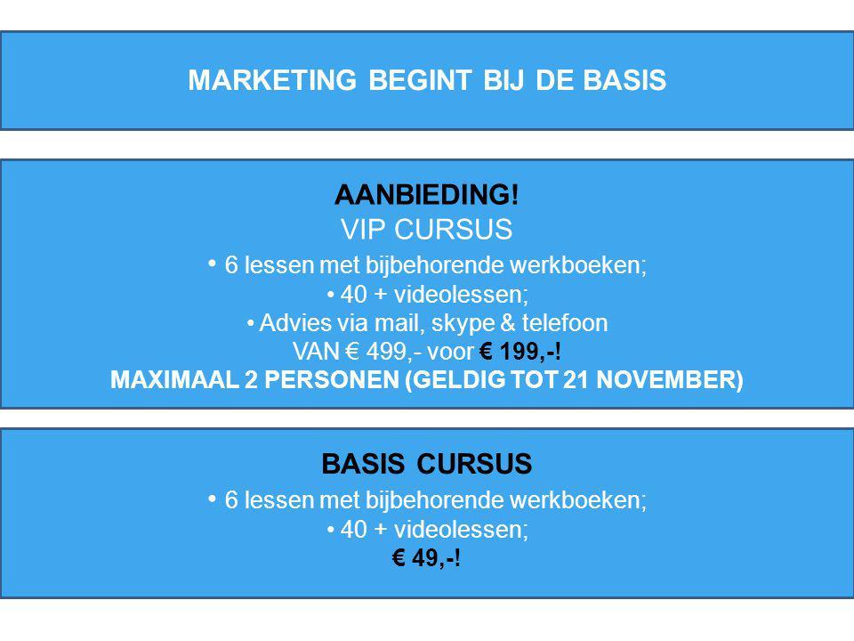 MARKETING BEGINT BIJ DE BASIS AANBIEDING.