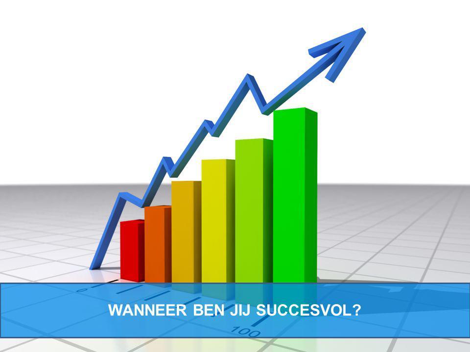 WANNEER BEN JIJ SUCCESVOL