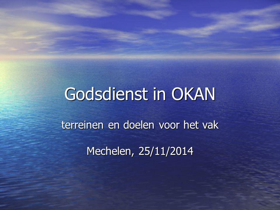 Godsdienst in OKAN terreinen en doelen voor het vak Mechelen, 25/11/2014