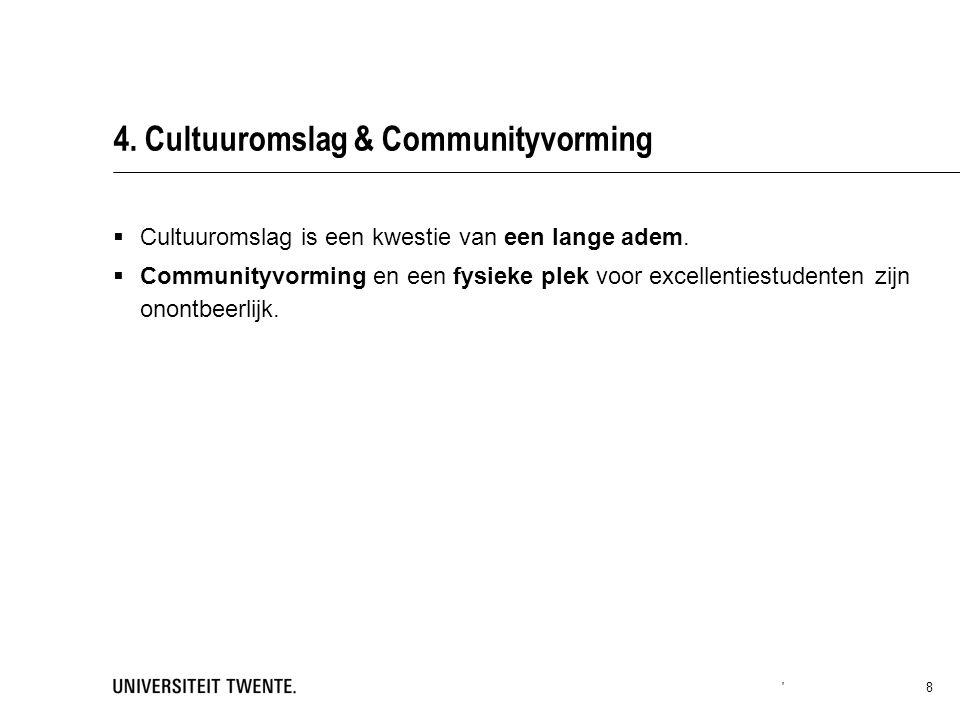 4. Cultuuromslag & Communityvorming  Cultuuromslag is een kwestie van een lange adem.