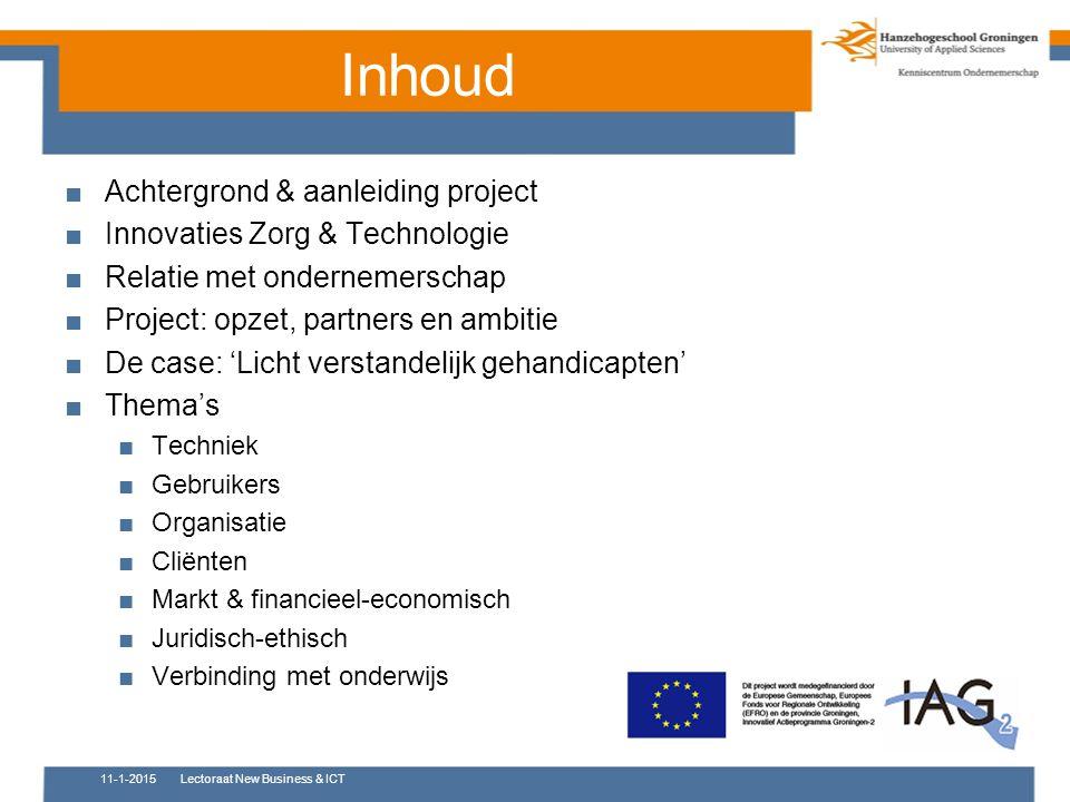 Inhoud ■Achtergrond & aanleiding project ■Innovaties Zorg & Technologie ■Relatie met ondernemerschap ■Project: opzet, partners en ambitie ■De case: 'L