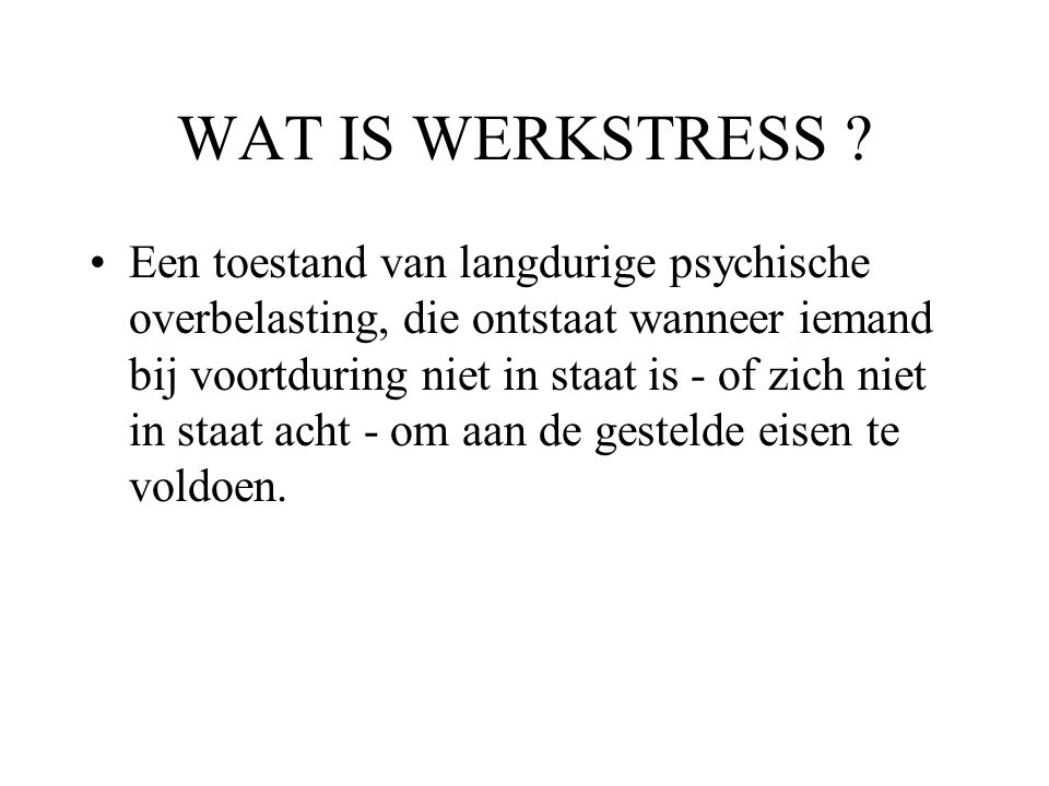 WAT IS WERKSTRESS .