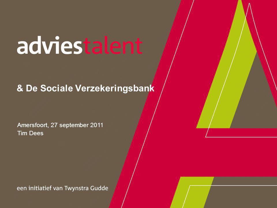 Amersfoort, 27 september 2011 Tim Dees & De Sociale Verzekeringsbank