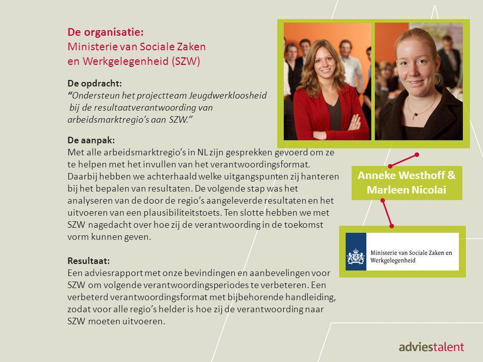 """De organisatie: Ministerie van Sociale Zaken en Werkgelegenheid (SZW) De opdracht: """"Ondersteun het projectteam Jeugdwerkloosheid bij de resultaatveran"""