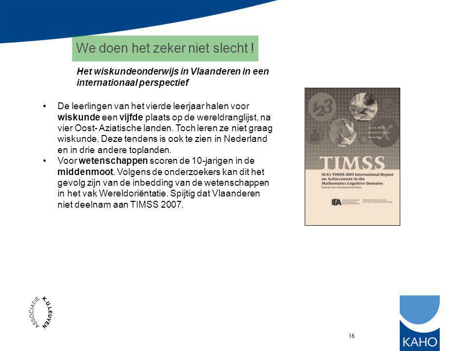 16 Het wiskundeonderwijs in Vlaanderen in een internationaal perspectief De leerlingen van het vierde leerjaar halen voor wiskunde een vijfde plaats op de wereldranglijst, na vier Oost- Aziatische landen.