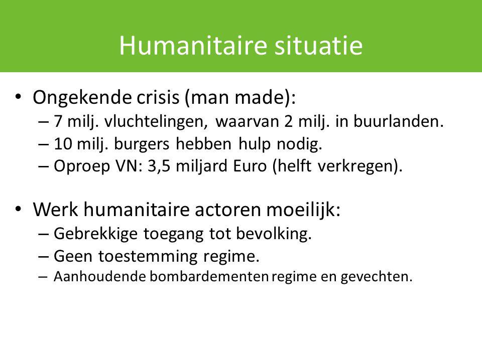Humanitaire situatie Ongekende crisis (man made): – 7 milj. vluchtelingen, waarvan 2 milj. in buurlanden. – 10 milj. burgers hebben hulp nodig. – Opro