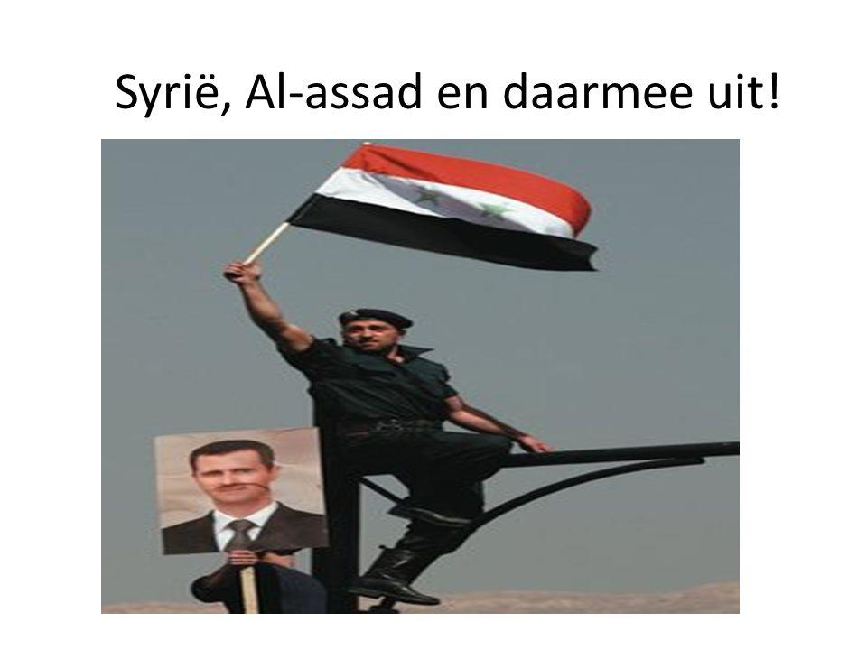 Syrië, Al-assad en daarmee uit!