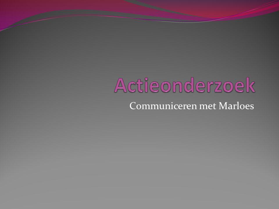 Uitdaging De communicatie via gebaren, met in het bijzonder Marloes.