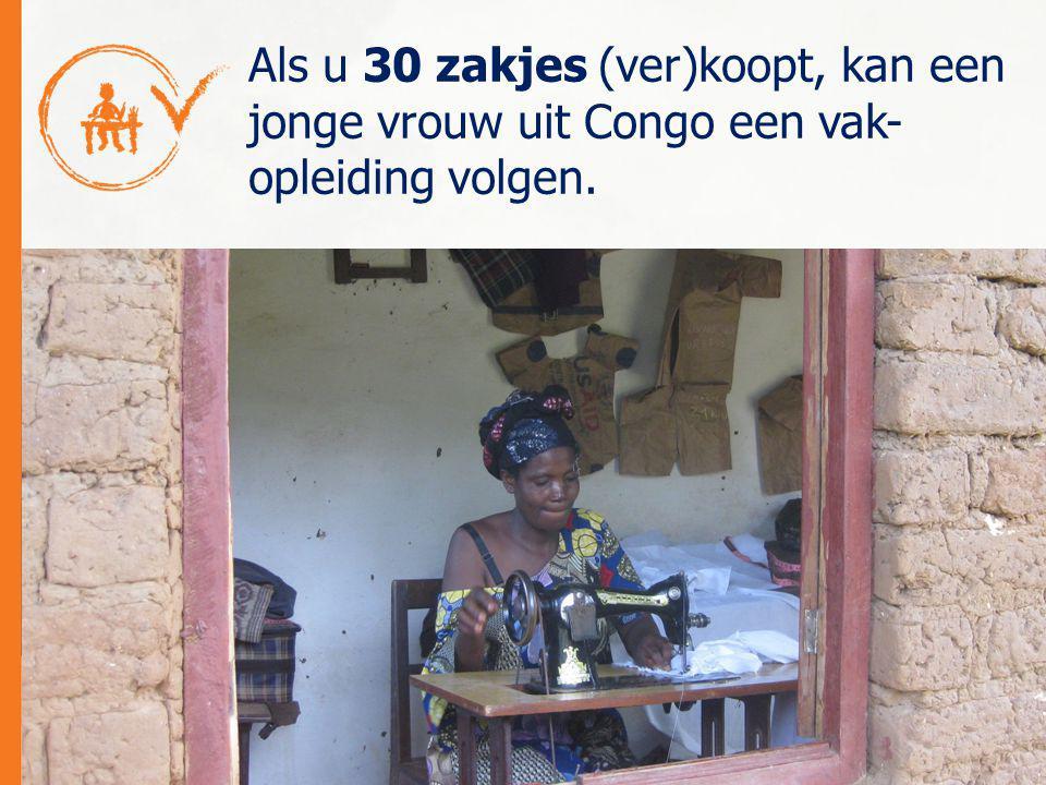 Als u 30 zakjes (ver)koopt, kan een jonge vrouw uit Congo een vak- opleiding volgen.