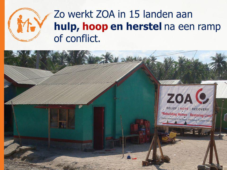 Zo werkt ZOA in 15 landen aan hulp, hoop en herstel na een ramp of conflict.