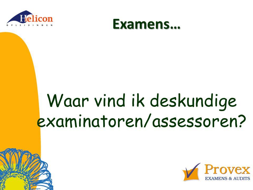 Examens… Waar vind ik deskundige examinatoren/assessoren?