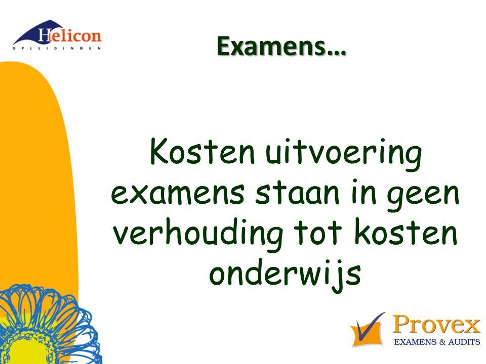 Examens… Kosten uitvoering examens staan in geen verhouding tot kosten onderwijs