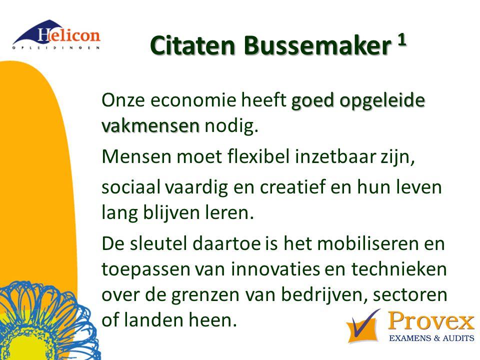 Citaten Bussemaker 1 goed opgeleide vakmensen Onze economie heeft goed opgeleide vakmensen nodig.
