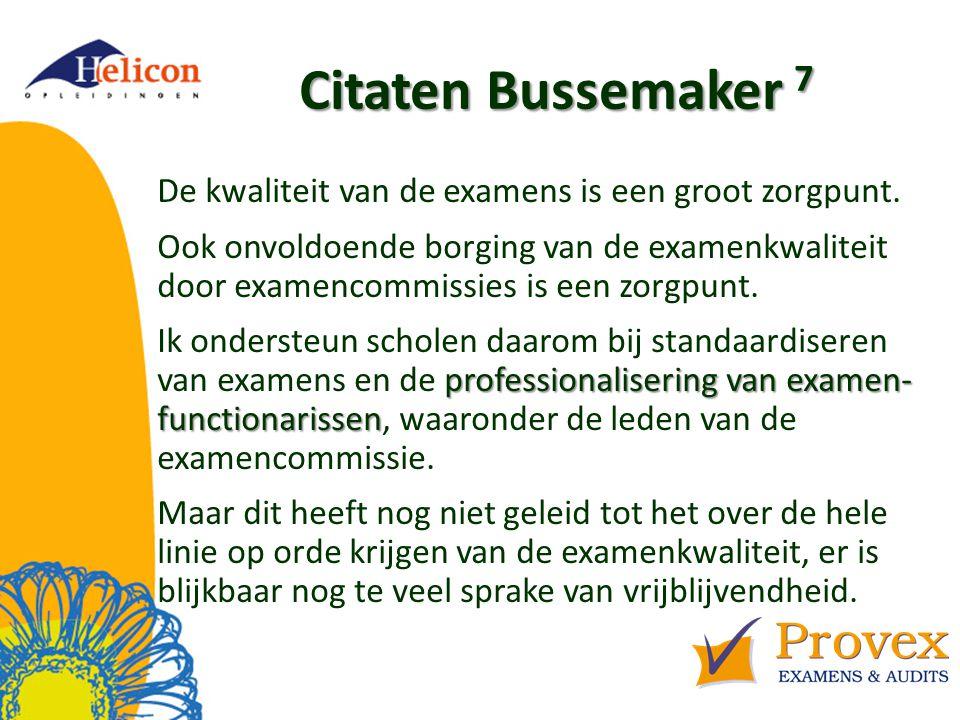 Citaten Bussemaker 7 De kwaliteit van de examens is een groot zorgpunt.