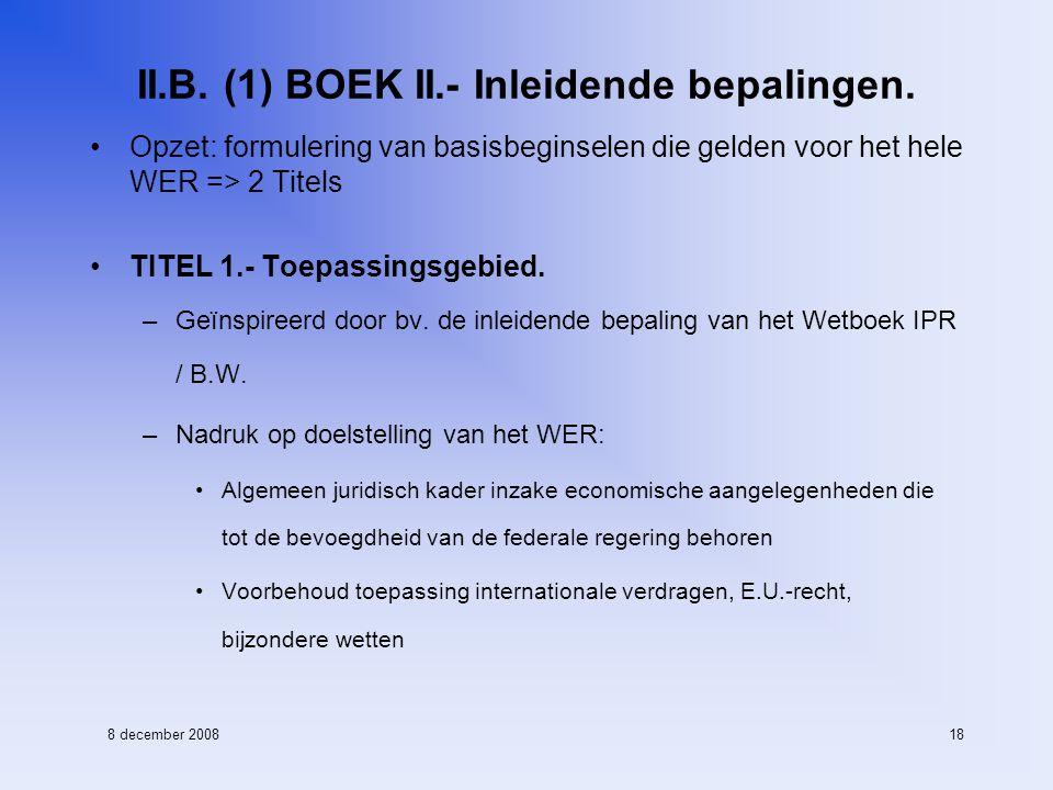 8 december 200818 II.B. (1) BOEK II.- Inleidende bepalingen.