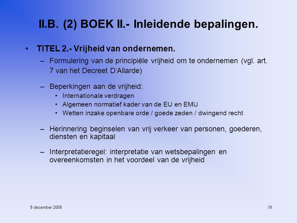 8 december 200819 II.B. (2) BOEK II.- Inleidende bepalingen.