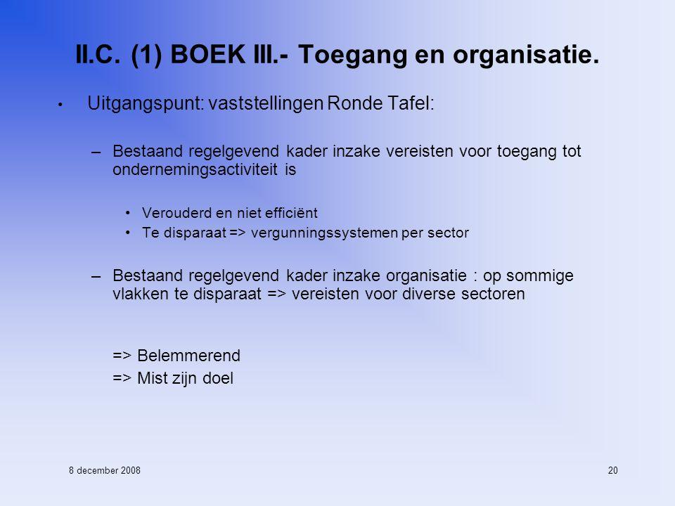8 december 200820 II.C. (1) BOEK III.- Toegang en organisatie.