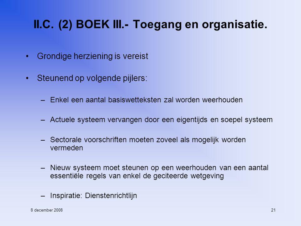 8 december 200821 II.C. (2) BOEK III.- Toegang en organisatie.
