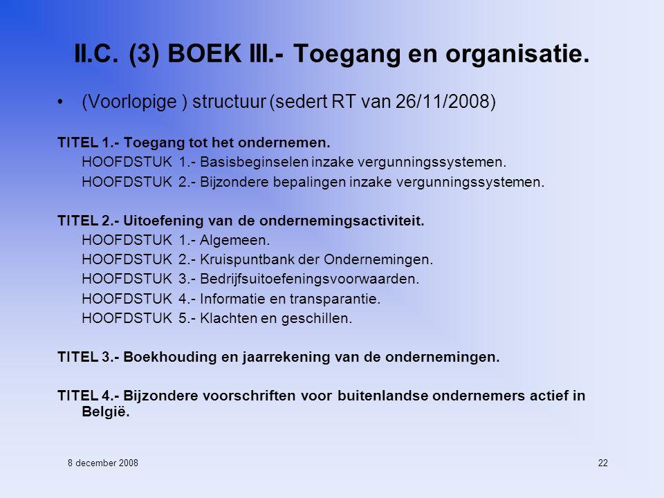 8 december 200822 II.C. (3) BOEK III.- Toegang en organisatie.