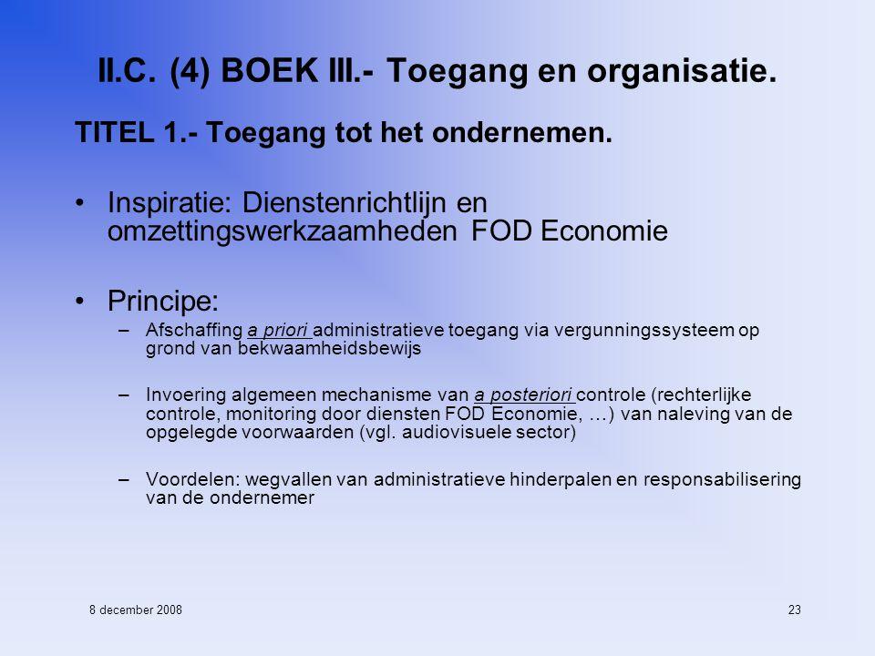 8 december 200823 II.C. (4) BOEK III.- Toegang en organisatie.