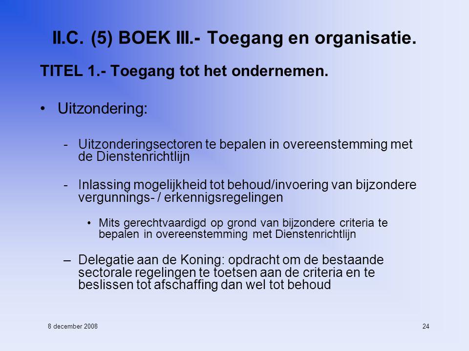 8 december 200824 II.C. (5) BOEK III.- Toegang en organisatie.